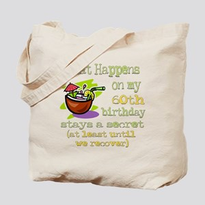 What Happens 60th Tote Bag