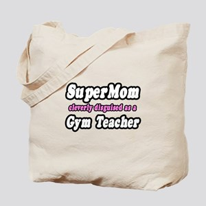"""Super Mom..Gym Teacher"" Tote Bag"
