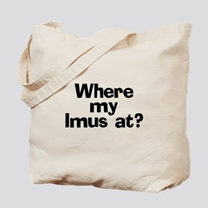 Where Imus at? - Tote Bag