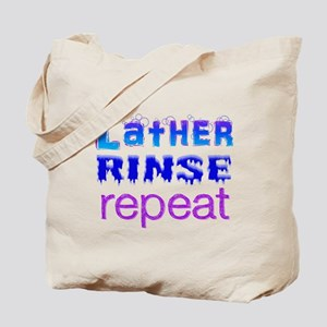 Lather, Rinse, Repeat Tote Bag