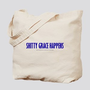 """Shitty Grace Happens"" Tote Bag"