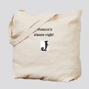 Victorias always right! Tote Bag