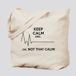 Keep calm and... Ok, not that calm! Tote Bag