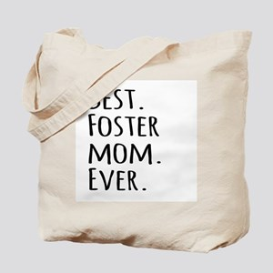 Best Foster Mom Ever Tote Bag