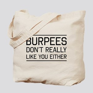 Burpees don't like you Tote Bag