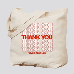 Thank You Have A Nice Day Tote Bag