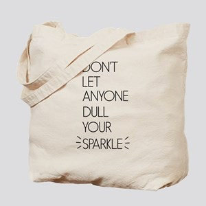 Don't Let Anyone Dull Your Sparkle Tote Bag