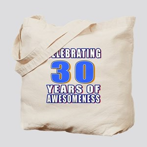30 Years Of Awesomeness Tote Bag