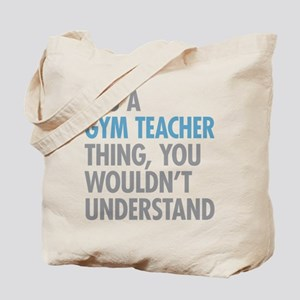 Gym Teacher Thing Tote Bag