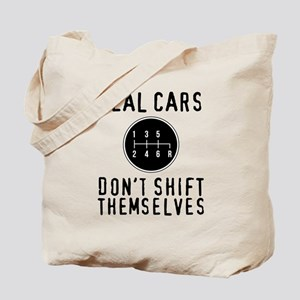Real Cars Don't Shift Themselves Tote Bag