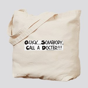 Somebody call a Doctor! Tote Bag