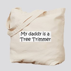 Daddy: Tree Trimmer Tote Bag
