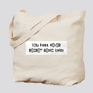 YOU WILL NEVER REGRET... Tote Bag