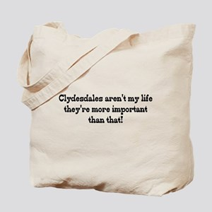Clydesdales are my Life Tote Bag