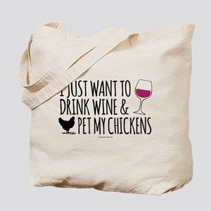 Drink Wine & Chickens Tote Bag