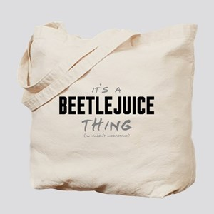 It's a Beetlejuice Thing Tote Bag