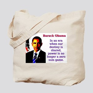 In An Era When Our Destiny - Barack Obama Tote Bag
