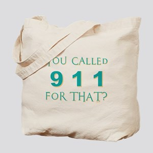 YOU CALLED 911 Tote Bag