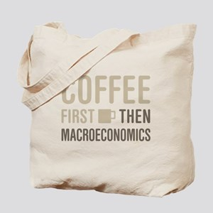 Coffee Then Macroeconomics Tote Bag