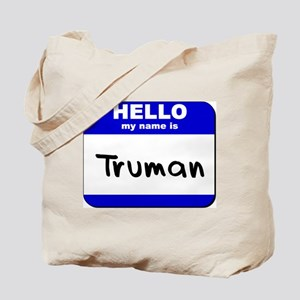 hello my name is truman Tote Bag