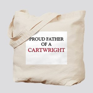 Proud Father Of A CARTWRIGHT Tote Bag