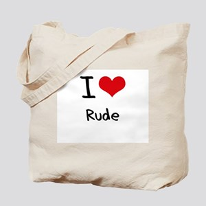 I Love Rude Tote Bag
