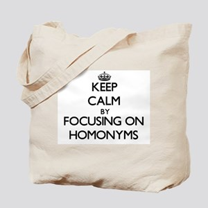 Keep Calm by focusing on Homonyms Tote Bag