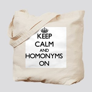 Keep Calm and Homonyms ON Tote Bag