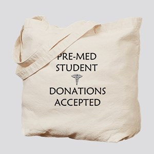 Pre-Med Student - Donations Accepted Tote Bag