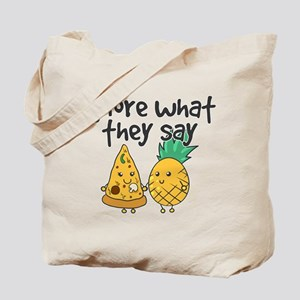 Ignore What They Say - Cute Pineapple Piz Tote Bag