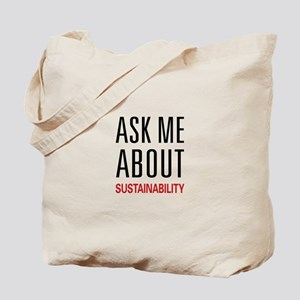 Ask Me About Sustainability Tote Bag