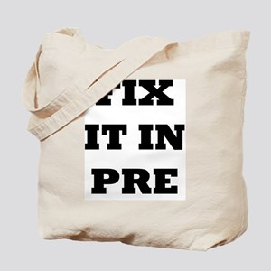 Fix it in Pre Tote Bag