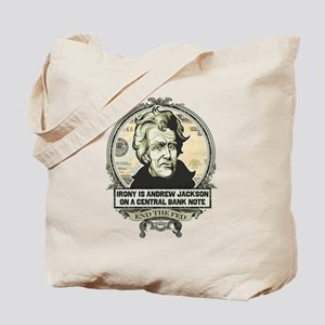 Irony is Andrew Jackson Tote Bag