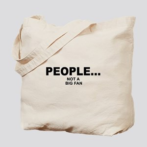 people not a big fan music Tote Bag