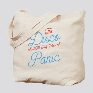 The Disco Isn't The Only Place I Panic - Tote Bag