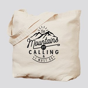 The Mountains Are Calling & I Must Go Tote Bag