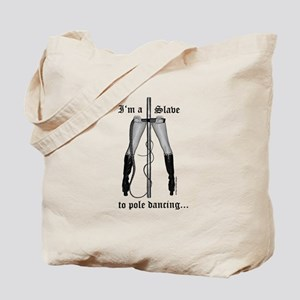 """I'm a Slave to Pole Dancing"" Tote Bag"