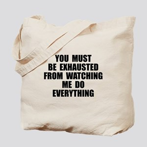 You must be exhausted Tote Bag