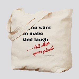 Make God Laugh Tote Bag