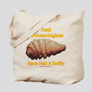 Real Archaeologists Have Had A Botfly Tote Bag