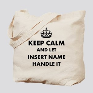 Keep calm and let insert name Tote Bag