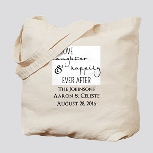Love Laughter and Happily Ever After Tote Bag