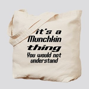 Munchkin Thing You Would Not Understand Tote Bag
