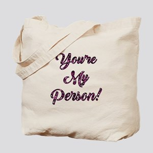 YOU'RE MY PERSON! Tote Bag