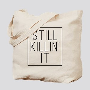 Still Killin' It Tote Bag
