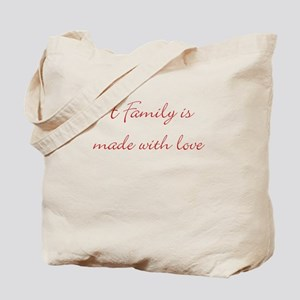 A family is made with love Tote Bag
