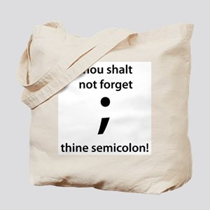 Thou shalt not forget thine semicolon! Tote Bag