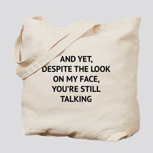 Still Talking Tote Bag