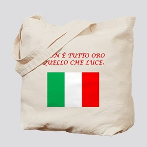Italian Proverb All That Glitters Tote Bag