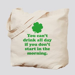 You can't drink all day if you Tote Bag
